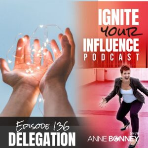 Ignite Your Influence title image delegation